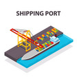 isometric cargo container ship and crane vector image