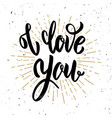 i love you hand drawn motivation lettering quote vector image