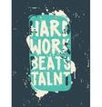 Poster Hard work beats talent vector image
