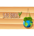 Save energy poster with globe and plants vector image