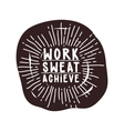 Work sweat achieve Black and White vector image