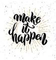 make it happen hand drawn motivation lettering vector image
