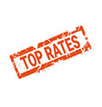 top rates quality stamp ink grunge badge isolated vector image