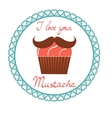 I love your mustach concept card vector image