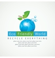 Eco Friendly World and recycle everything vector image