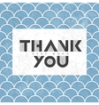thank you on scale pattern vector image vector image