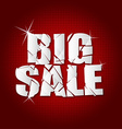 big sale inscription broken with red background vector image
