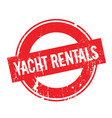 yacht rentals rubber stamp vector image