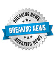 breaking news 3d silver badge with blue ribbon vector image