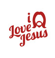 Typography i love jesus and logo vector image