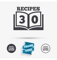 Cookbook sign icon 30 Recipes book symbol vector image