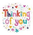 Thinking of you typography lettering card vector image