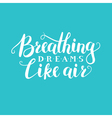 Lettering quote phrase vector image