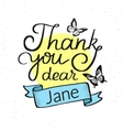 Thank you dear Jane vector image