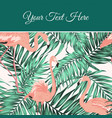 tropical leaves flamingo card poster template vector image