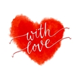 With love - lettering on a watercolor red heart vector image vector image