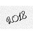 black and white new year 2018 new years greeting vector image