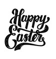 happy easter hand drawn lettering phrase isolated vector image