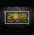 happy new year 2018 with gold number vector image