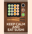 sushi poster keep calm and eat sushi flat vector image