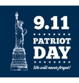 Patriot Day September 11 Statue of Liberty vector image