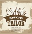 vintage tailor shop label design vector image