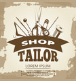 vintage tailor shop label design vector image