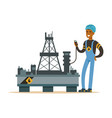 oilman inspecting equipment on an oil rig drilling vector image