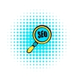 Magnifying glass with text SEO icon comics style vector image