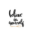 believe in yourself lettering for posters vector image