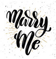 marry me hand drawn motivation lettering quote vector image
