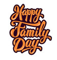 happy family day design element for poster vector image