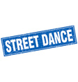 street dance blue square grunge stamp on white vector image