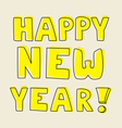 Happy New Year hand drawn yellow wishes vector image