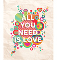 All you need is love quote poster background vector image