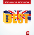 best choice of great britain vector image