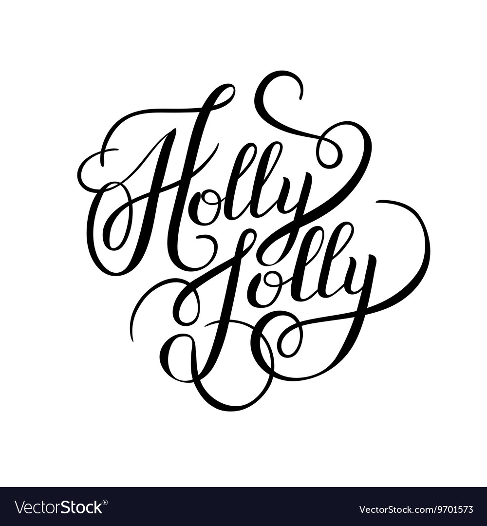 Original black and white holly jolly hand written vector