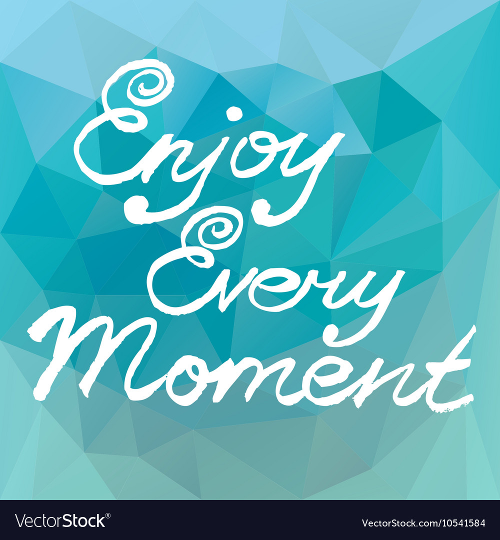 Enjoy every moment motivation square poster vector