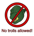 No trolls allowed sign vector image
