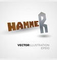 hammer lettering concept vector image