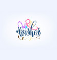 warm wishes hand lettering poster to celebration vector image