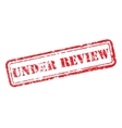 Under review rubber stamp vector image
