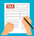 man hands filling tax form vector image vector image