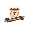 7 november calendar with ribbon vector image