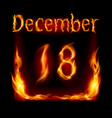Eighteenth december in calendar of fire icon on vector image