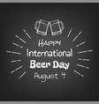 Happy international beer day vector image
