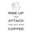 Card Motto Rise up and attack the day with coffee vector image