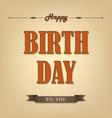 Happy birthday retro poster background vector image