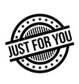 just for you rubber stamp vector image