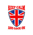 Keep Calm Rock On British Flag vector image